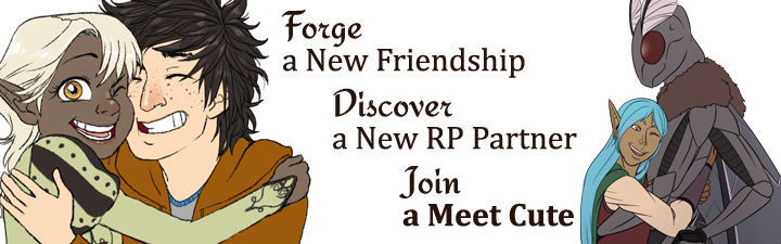 Forge a new friendship, discover a new RP, join a meet cute!